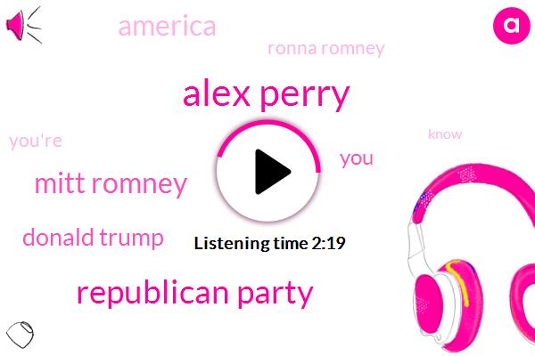 Alex Perry,Republican Party,Mitt Romney,Donald Trump,America,Ronna Romney