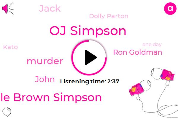 Oj Simpson,Nicole Brown Simpson,Murder,Ron Goldman,John,Jack,Dolly Parton,Kato,One Day,Two Decades