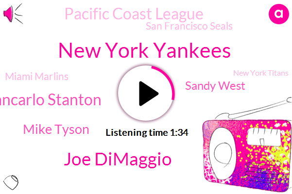 New York Yankees,Joe Dimaggio,Giancarlo Stanton,Mike Tyson,Sandy West,Pacific Coast League,San Francisco Seals,Miami Marlins,New York Titans,George Bland,Kevin Mohan,Las Vegas Hilton,Stanford Band,Houston Oilers,Stanford,President Trump,University Of California,Donald Trump,California