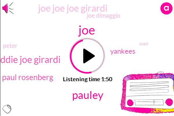 Pauley,Eddie Joe Girardi,Paul Rosenberg,JOE,Yankees,Joe Joe Joe Girardi,Joe Dimaggio,Peter,Saad,Joe Di,Houston,American League,Thirty Years