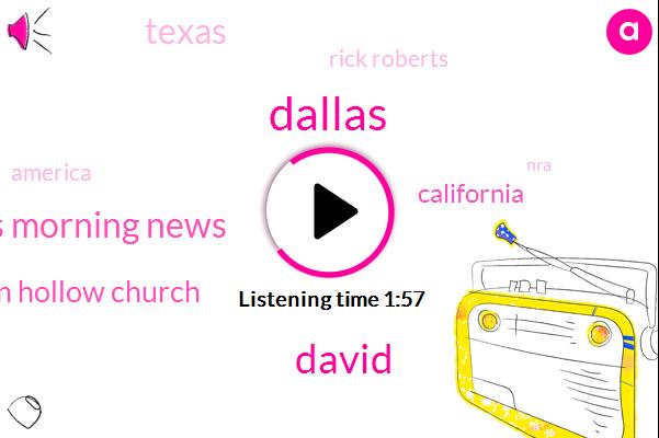 Dallas,David,Dallas Morning News,Preston Hollow Church,California,Texas,Rick Roberts,America,NRA,George W Bush,Newstalk,Wnba,Ten Million Dollars,Twenty Five Percent