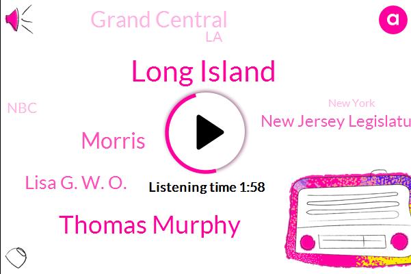 Long Island,Thomas Murphy,Morris,Lisa G. W. O.,New Jersey Legislature,Grand Central,LA,NBC,New York,New Jersey,Hudson River,W. O.