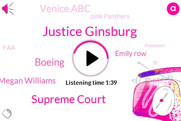 Justice Ginsburg,ABC,Supreme Court,Boeing,Megan Williams,Emily Row,Venice Abc,Pink Panthers,FAA,President Trump,Facebook,Ruth,Indonesia,Donald Trump,David Curly,Italy,Croatia,Rome,Washington