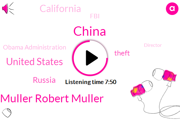 China,Robert Muller Robert Muller,United States,Russia,Theft,California,FBI,Obama Administration,Director,Government,Chief Of Staff,Robert Muller,Keith Alexander,Covid,Us Attorney,Lisa Monaco,President Obama,Ken Wayne,National Security Agency,Medellin
