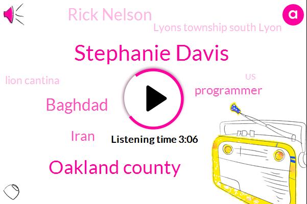 Stephanie Davis,Oakland County,Baghdad,Iran,Programmer,Rick Nelson,Lyons Township South Lyon,Lion Cantina,United States,W. W.,Livonia,Maureen Miller,W. Wjz Jordan