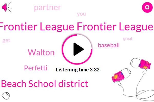 Frontier League Frontier League,Kentucky,Fort Mitchell Beach School District,Walton,Perfetti,Baseball,Partner