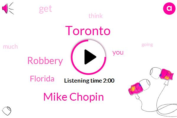 Toronto,Mike Chopin,Robbery,Florida
