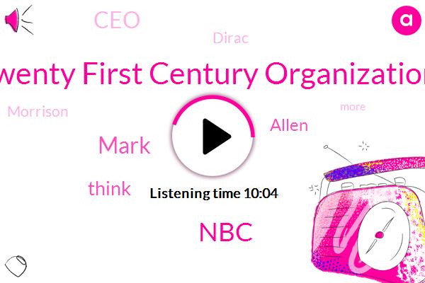 Twenty First Century Organization,NBC,CCC,Mark,Allen,CEO,Dirac,Morrison