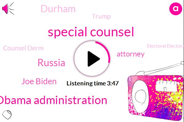 Special Counsel,Obama Administration,Russia,Joe Biden,Durham,Counsel Derm,Attorney,Donald Trump,Electoral Electoral College,Fox News,U. S,FOX,Connecticut,Missouri,Michael Flynn,Jeff Jensen,Jeff Jen
