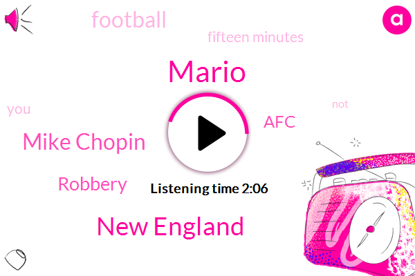 Mario,New England,Mike Chopin,Robbery,AFC,Football,Fifteen Minutes