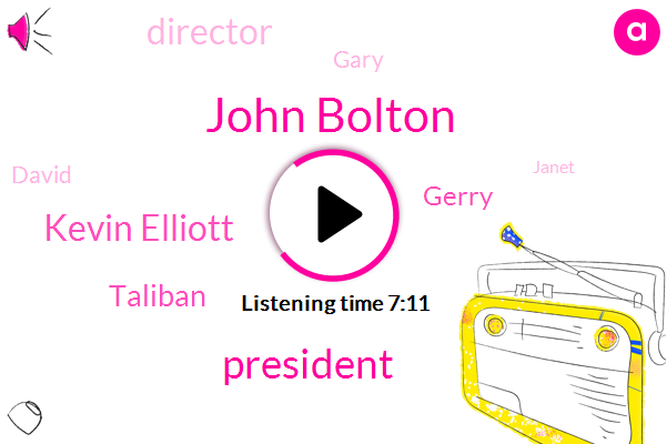 John Bolton,Kevin Elliott,President Trump,Taliban,Gerry,Director,Gary,David,Janet,Four Hundred M,Fifteen Minute,Three Day,Two Years