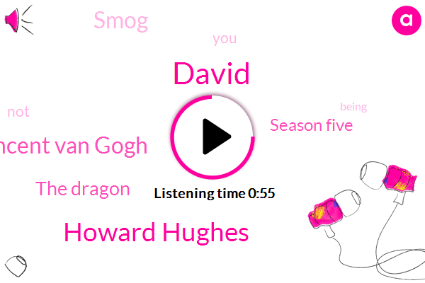 David,Howard Hughes,Vincent Van Gogh,The Dragon,Season Five,Smog