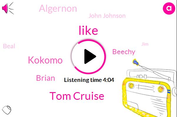 Tom Cruise,Kokomo,Brian,Beechy,Algernon,John Johnson,Beal,JIM,Wikipedia,Twenty Years,Once Week
