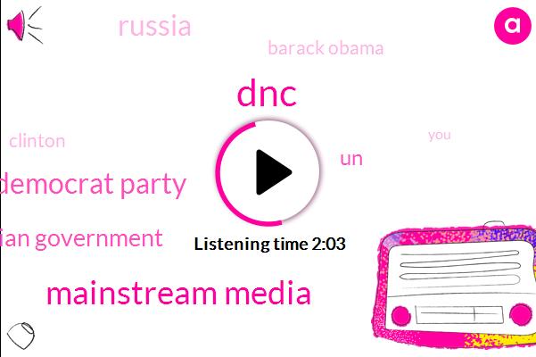 DNC,Mainstream Media,Democrat Party,Russian Government,UN,Russia,Barack Obama,Clinton