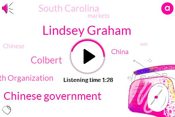 Lindsey Graham,Chinese Government,Colbert,World Health Organization,China,South Carolina,FOX