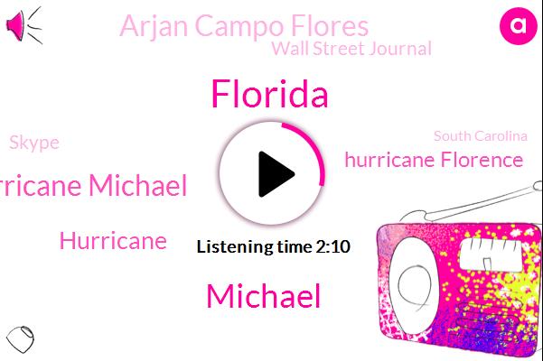 Florida,Hurricane Michael,Hurricane,Michael,Hurricane Florence,Arjan Campo Flores,Wall Street Journal,Skype,South Carolina,Tallahassee,Cain