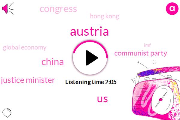 Austria,United States,China,Justice Minister,Communist Party,Congress,Hong Kong,Global Economy,IMF,Germany,BBC,International Monetary,One Hundred Fifty Kilometres,Nine Hundred Years,Thirty One Year