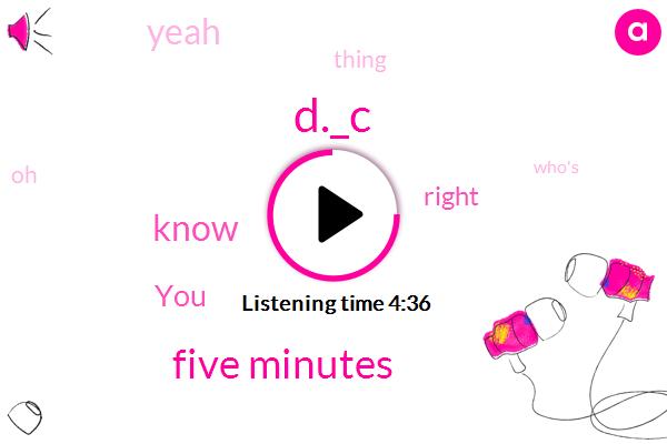 D._C,Five Minutes