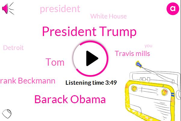 President Trump,Barack Obama,TOM,Frank Beckmann,Travis Mills,White House,Detroit,Six Hundred One Days,Ten Year