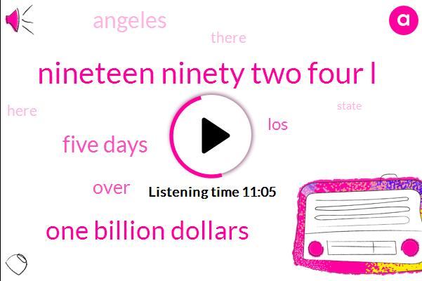 Nineteen Ninety Two Four L,One Billion Dollars,Five Days