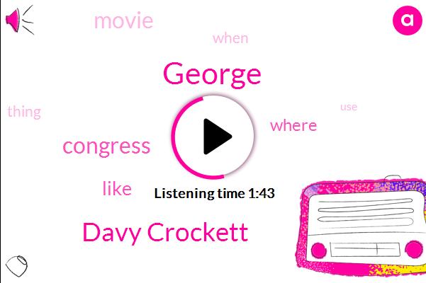 George,Davy Crockett,Congress