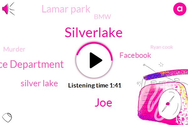 Silverlake,JOE,Los Angeles Police Department,Silver Lake,Facebook,Lamar Park,KFI,BMW,Murder,Ryan Cook,LA,Kelly,Sixty Seven Year,Twenty One Year,Eight Year