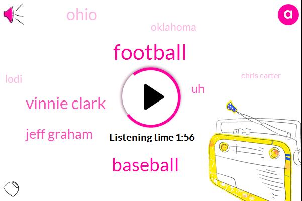 Football,Baseball,Vinnie Clark,Jeff Graham,Ohio,Oklahoma,Lodi,Chris Carter