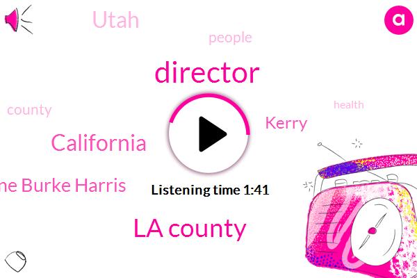 La County,Director,California,Dr Nadine Burke Harris,Kerry,Utah