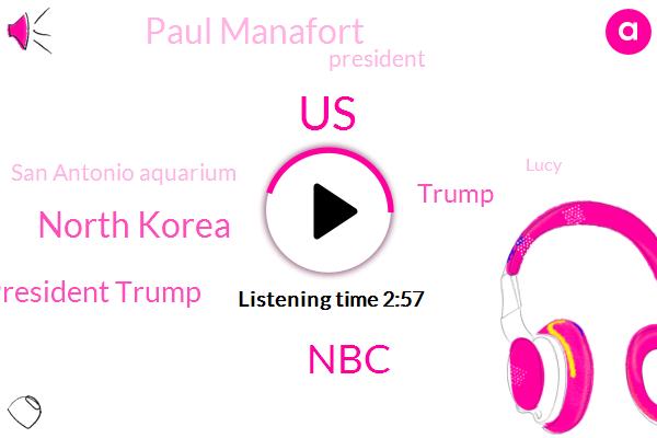 United States,North Korea,President Trump,NBC,Paul Manafort,Donald Trump,San Antonio Aquarium,Lucy,Iran,California,IRS,Tehran,Special Counsel,Lisa Carter,Heidi Prisma,Treasury,Branson Missouri
