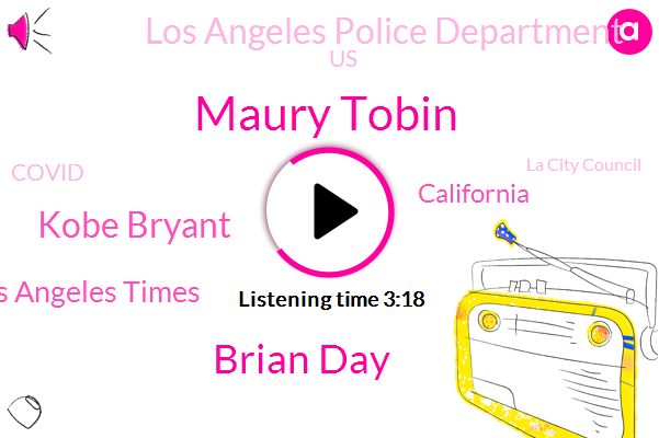 Maury Tobin,Brian Day,Kobe Bryant,Los Angeles Times,California,Los Angeles Police Department,United States,Covid,La City Council,Central Valley,Orange County,Board Of Supervisors,Labor Center,Los Angeles,City Council,Berkeley,Lakers,Soccer