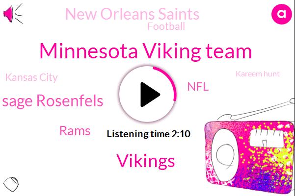 Minnesota Viking Team,Vikings,Sage Rosenfels,Rams,New Orleans Saints,NFL,Football,Kansas City,Kareem Hunt,Brett Farve,Saints,Minnesota,Seattle,Peters,Two Weeks
