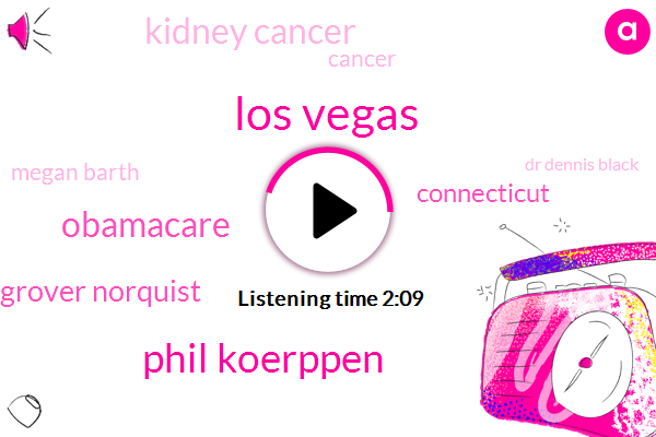 Los Vegas,Phil Koerppen,Obamacare,Grover Norquist,Connecticut,Kidney Cancer,Cancer,Megan Barth,Dr Dennis Black,Texas,American Heart Association,Fifteen Minutes,Thirty Years,19 Minutes,One Day