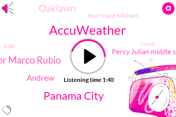 Panama City,Accuweather,Senator Marco Rubio,Andrew,Percy Julian Middle School,Oaklawn,Hurricane Michael,Jolie,FOX,Florida,South Florida,Hammond,CBS,Chicago,Thirty Seven Degrees,Forty Eight Degrees,Eight Minutes,Ten Minutes
