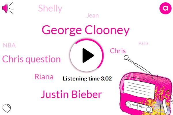 George Clooney,Justin Bieber,Chris Question,Riana,Chris,Shelly,Jean,NBA,Paris,Isis,Ben Simmons,Shelley,Diaz,Harrison