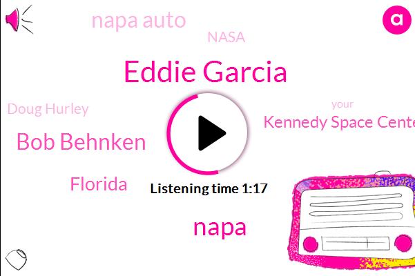 Eddie Garcia,Napa,Bob Behnken,Florida,Kennedy Space Center,Napa Auto,Nasa,Doug Hurley
