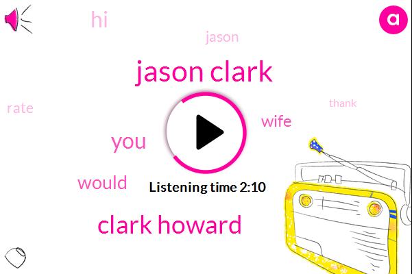 Jason Clark,Clark Howard
