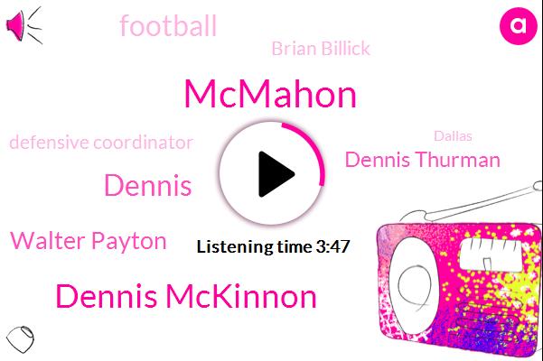 Mcmahon,Dennis Mckinnon,Dennis,Walter Payton,Dennis Thurman,Football,Brian Billick,Defensive Coordinator,Dallas,Marvin Lewis,Ray Lewis,Two Seconds
