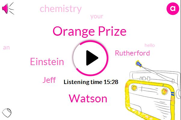 Orange Prize,Watson,Einstein,Jeff,Rutherford