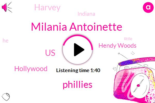 Milania Antoinette,Phillies,United States,Hollywood,Hendy Woods,Harvey,Indiana