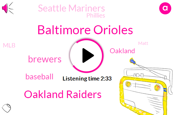 Baltimore Orioles,Oakland Raiders,Brewers,Baseball,Oakland,Seattle Mariners,Phillies,MLB,Matt,Britain,Baltimore,Rob Manfred,Cardinals,United States,Britton,Rangers,Astras,Dodgers,Connie,New York