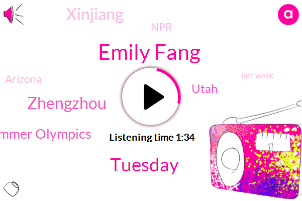 Emily Fang,Tuesday,Zhengzhou,Tokyo Summer Olympics,Utah,Xinjiang,NPR,Arizona,Last Week,Maricopa County,First Medals,Capitol Reef National Park,Over 40%,Oregon,20%,More Than Two Inches An Hour,400 M,Central China,At Least 17 Million People,Chinese