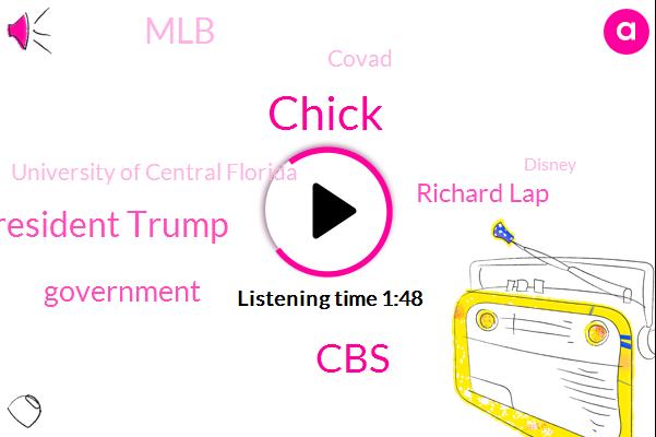 Chick,CBS,President Trump,Government,Richard Lap,MLB,Covad,University Of Central Florida,Disney,Federal Reserve,Institute For Diversity,Abbott,Peter King,Orlando,Mark Cameron,Black