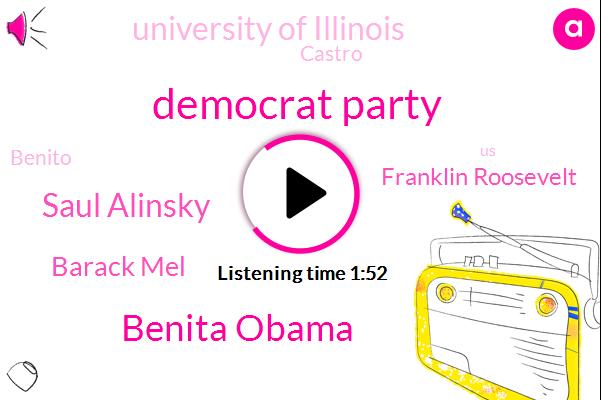 Democrat Party,Benita Obama,Saul Alinsky,Barack Mel,Franklin Roosevelt,University Of Illinois,Castro,Benito
