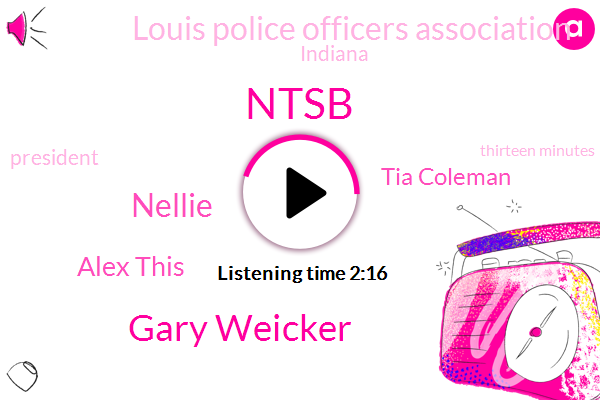 Ntsb,Gary Weicker,Nellie,Alex This,Tia Coleman,Louis Police Officers Association,Indiana,President Trump,Thirteen Minutes,Five Minutes