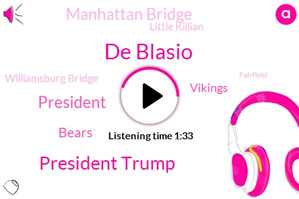 De Blasio,President Trump,Bears,Vikings,Manhattan Bridge,Little Killian,Williamsburg Bridge,Fairfield,Bernie,Ray Staging,Giants,Robbery,Connecticut,Deandre Baker,Stanford,Georgia,New England