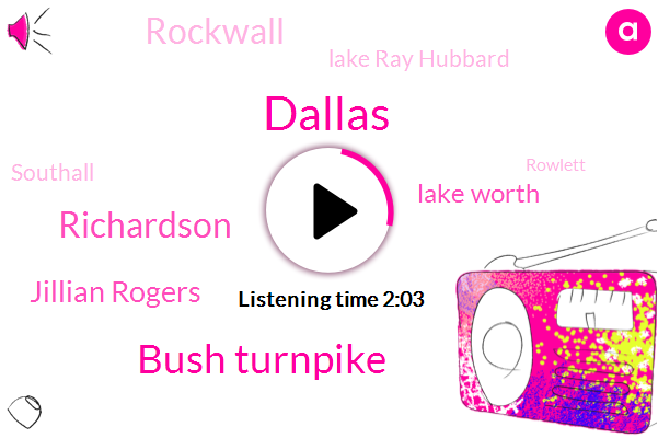 Bush Turnpike,Dallas,Richardson,Jillian Rogers,Lake Worth,Rockwall,Lake Ray Hubbard,Southall,Rowlett,Preston,Plano,Dowell Rock,Montgomery,John,Twenty Seven Minutes,Thirty Five W