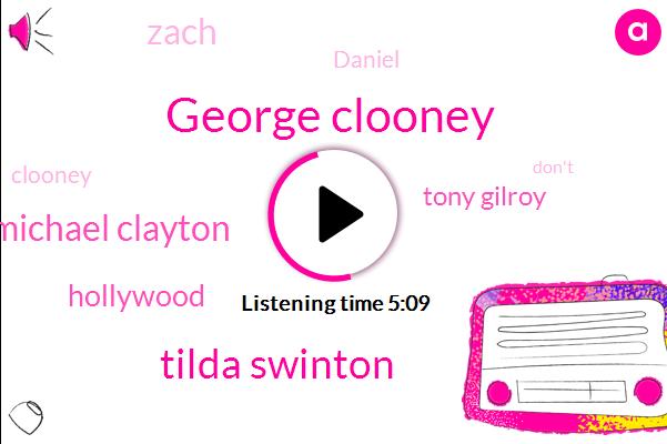 George Clooney,Tilda Swinton,Michael Clayton,Hollywood,Tony Gilroy,Zach,Daniel,Clooney