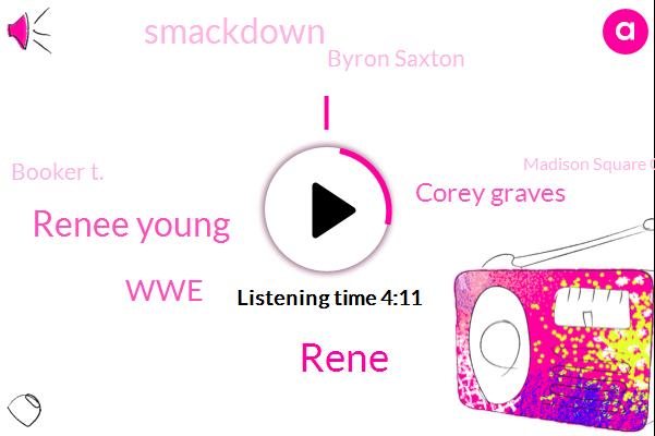 Rene,Renee Young,Corey Graves,WWE,Smackdown,Byron Saxton,Booker T.,Madison Square Garden,Peter Rosenberg,Caroline,Japan,Evelyn,Cole