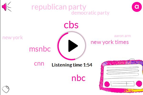 CBS,NBC,Msnbc,CNN,New York Times,Republican Party,Democratic Party,ABC,New York,Aaron Arm
