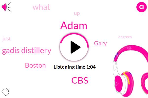 Adam,CBS,Gadis Distillery,Boston,Gary